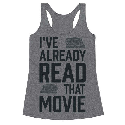"$19.99.&nbsp;<a href=""https://www.lookhuman.com/design/74829-i-ve-already-read-that-movie/tank-top"" target=""_blank"">Buy it he"