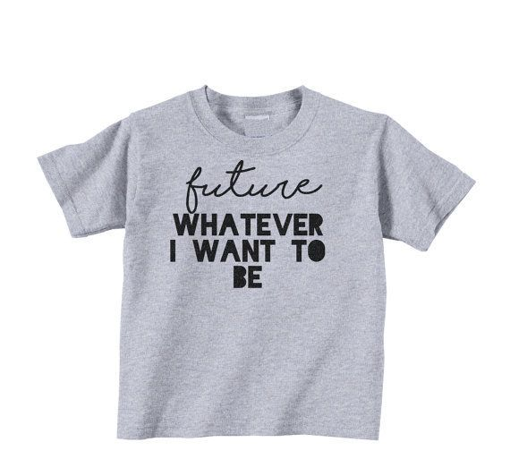 "$14.50, Catch A Wave Designs. <a href=""https://www.etsy.com/listing/262430305/toddler-future-whatever-i-want-to-be"" target=""_"
