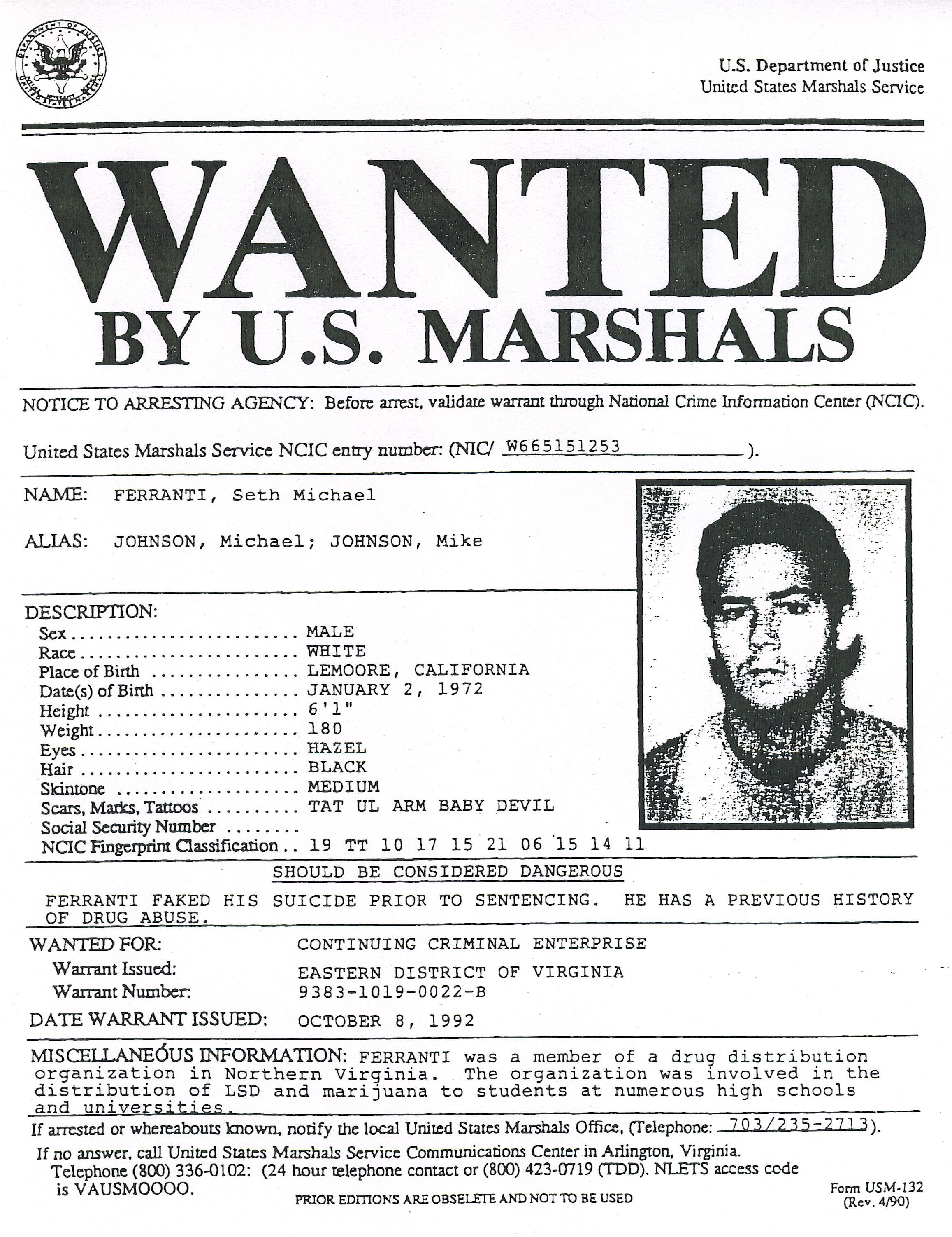 Nice When I Went On The Run In 1991, To Avoid Facing A 25 Year Prison Sentence  For Selling LSD And Marijuana At East Coast Colleges, I Was Named To The US  ... With Criminal Wanted Poster