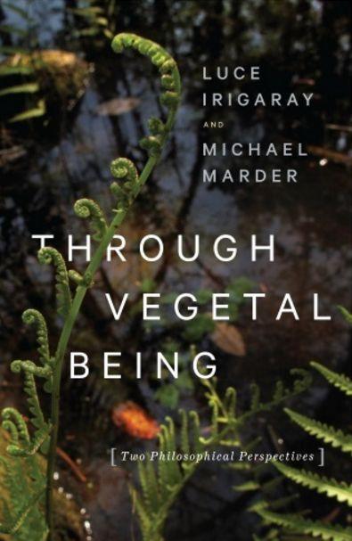 https://cup.columbia.edu/book/through-vegetal-being/9780231173872