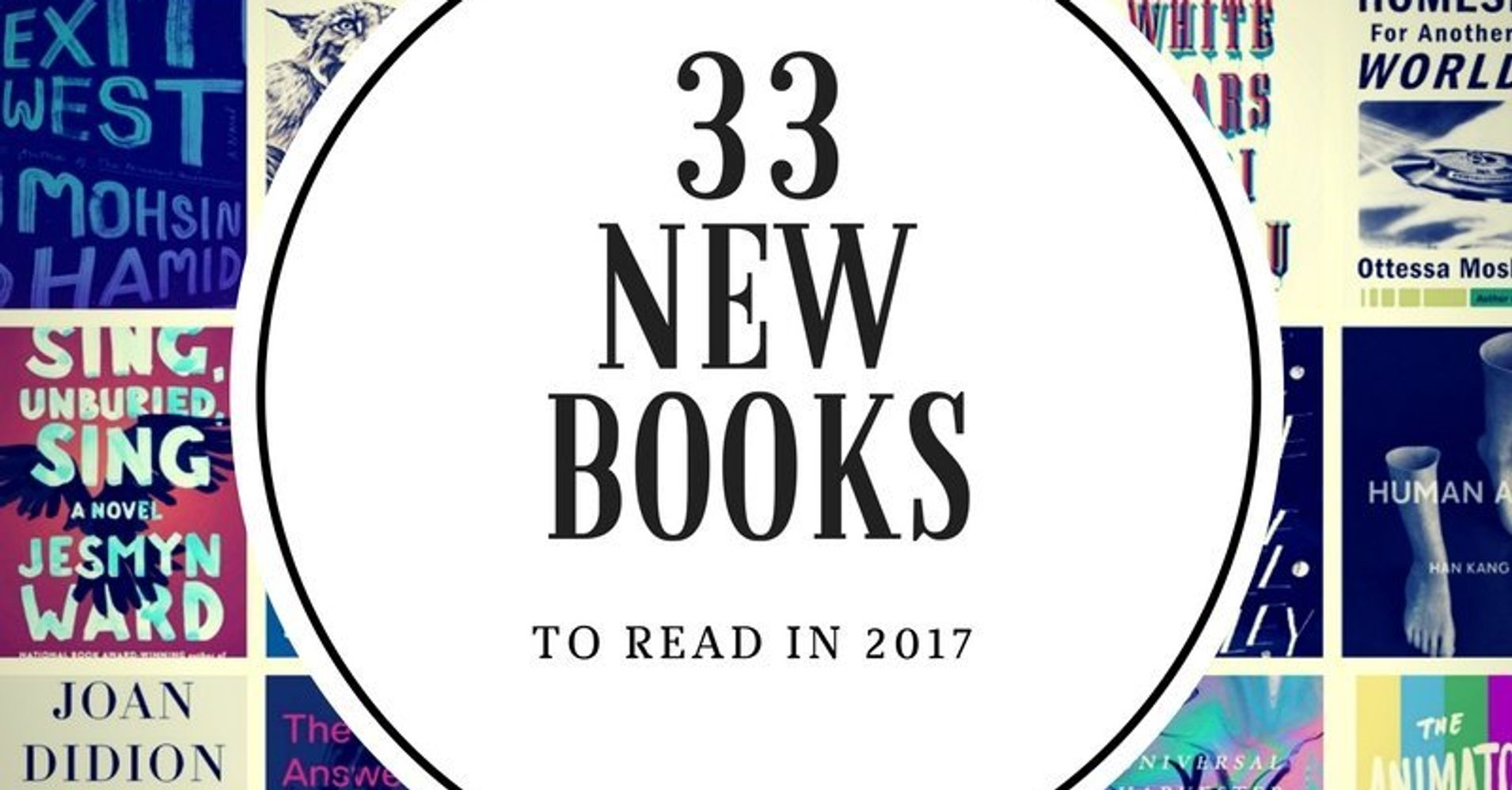2017 Book Preview: 33 Titles To Add To Your Shelf | HuffPost