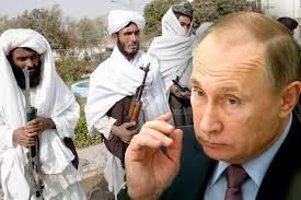 Putin Has Taliban on His Mind