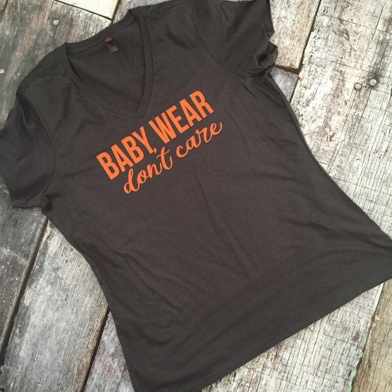 """<a href=""""https://www.etsy.com/listing/229315925/baby-wear-dont-care-v-neck-mom"""" target=""""_blank"""">spillthebeansetc</a>, $19<br>"""