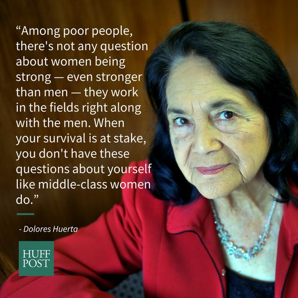 """Among poor people, there's not any question about women being strong -- even stronger than men -- they work in the fields ri"