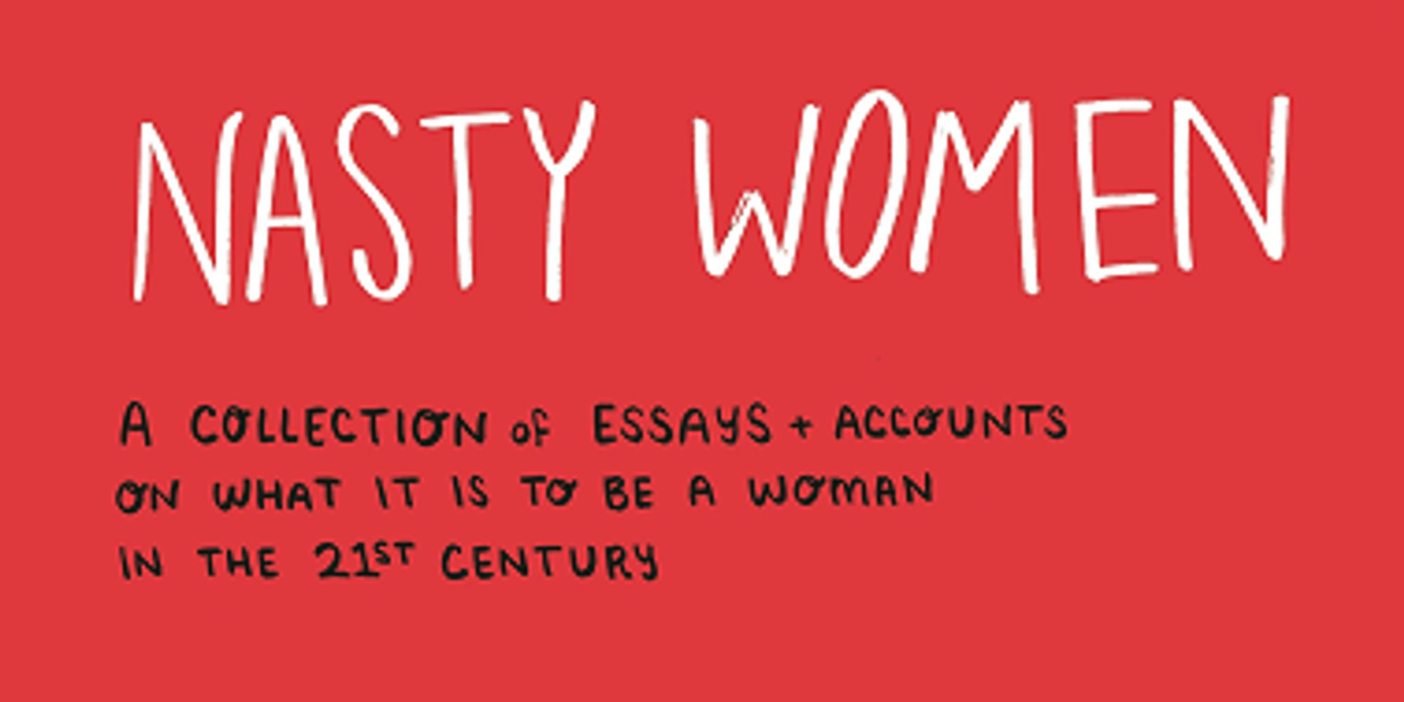 essays on w essays of africa magazine nd birthday celebration  nasty women is the intersectional essay collection feminists need nasty women is the intersectional essay collection