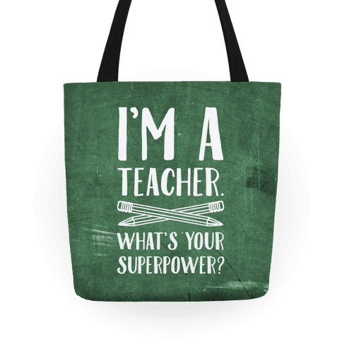 """$34, <a href=""""https://www.lookhuman.com/design/88623-i-m-a-teacher-what-s-your-superpower/tote-bag"""" target=""""_blank"""">Look Huma"""