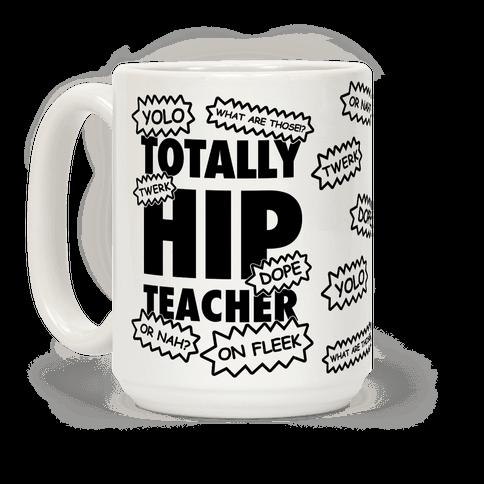 "$19,<a href=""https://www.lookhuman.com/design/95718-totally-hip-teacher/mug"" target=""_blank""> LookHuman</a>"