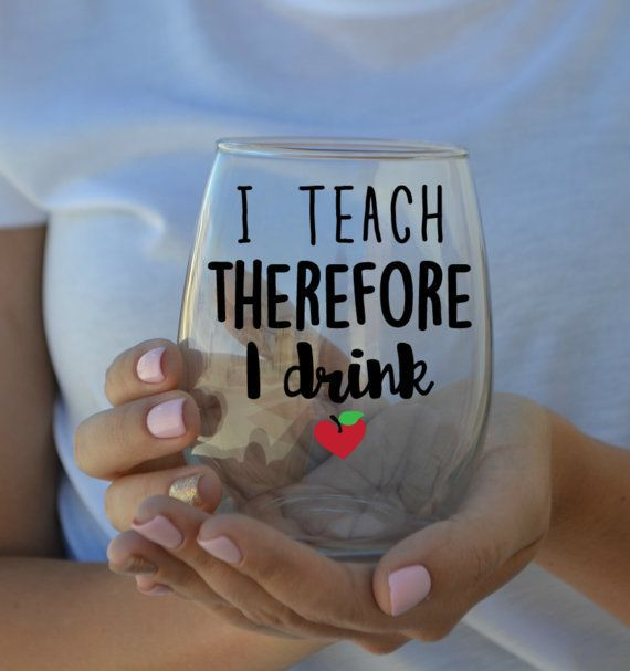 """$10, <a href=""""https://www.etsy.com/listing/289962307/i-teach-therefore-i-drink-stemless-wine?ga_order=most_relevant&ga_se"""