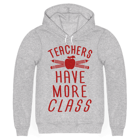 """$44, <a href=""""https://www.lookhuman.com/design/328333-teachers-have-more-class/3719bc-heathered_light_gray_bc-md"""" target=""""_bl"""