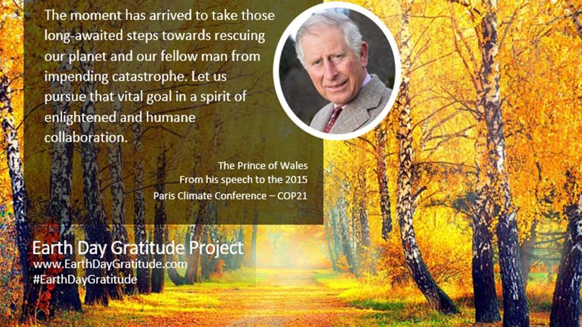 H.R.H. The Prince of Wales is one of the contributors to the Earth Gratitude ebook.