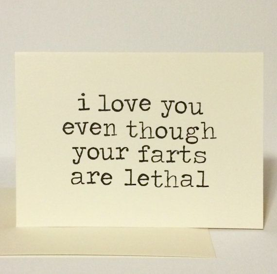 """Buy it <a href=""""https://www.etsy.com/listing/216881948/i-love-you-even-though-your-farts-are?ref=shop_home_feat_3"""" target=""""_b"""