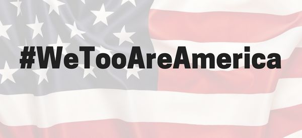 Americans Are Using #WeTooAreAmerica To Share Their Immigration Stories