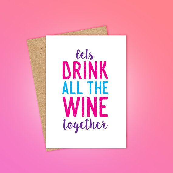 "Buy it <a href=""https://www.etsy.com/listing/504011377/lets-drink-all-the-wine-together?ga_order=most_relevant&ga_search_"