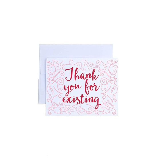 "Buy it <a href=""https://www.etsy.com/listing/262319579/thank-you-for-existing-love-card?ga_order=most_relevant&ga_search_"