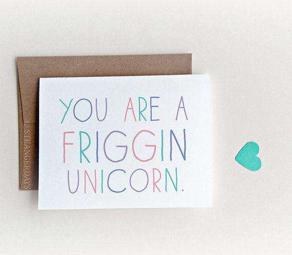 "Buy it <a href=""https://www.etsy.com/listing/503415989/unicorn-card-unicorn-freaking-unicorn?ga_order=most_relevant&amp;ga_se"