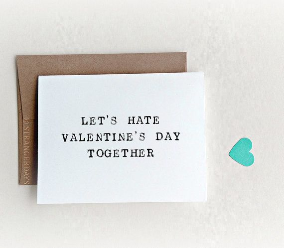 "Buy it <a href=""https://www.etsy.com/listing/503422483/anti-valentines-day-card-i-hate?ga_order=most_relevant&ga_search_t"