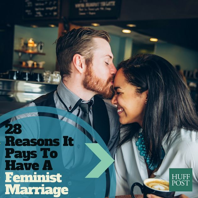 28 Reasons It Pays To Have A Feminist