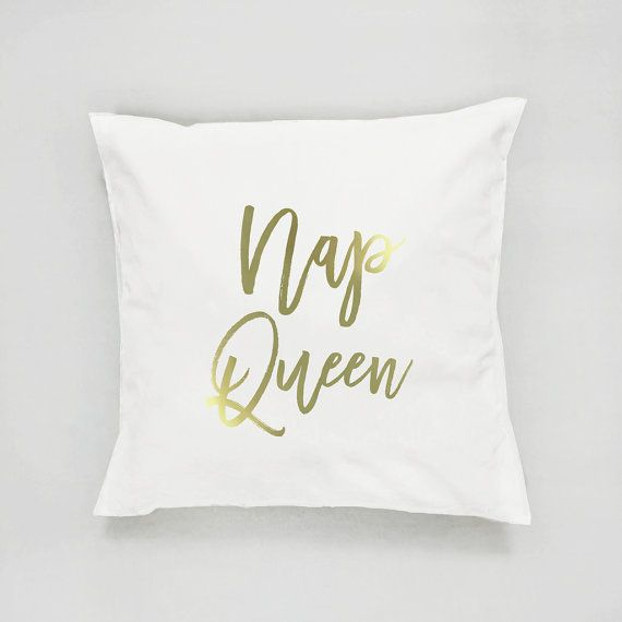 "$24, Lovely Posters. Buy it <a href=""https://www.etsy.com/listing/462680487/nap-queen-pillow-typography-pillow-gold?ga_order="