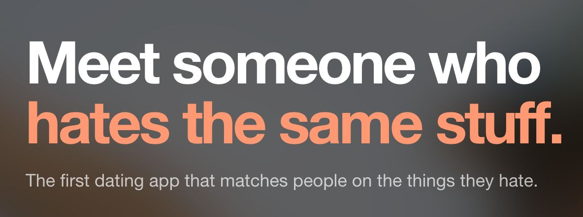 Dating website based on what you hate