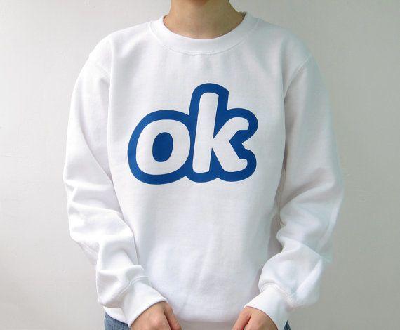 "Buy it <a href=""https://www.etsy.com/listing/495307123/ok-sweatshirt-made-to-order?ref=market"" target=""_blank"">here.</a>"