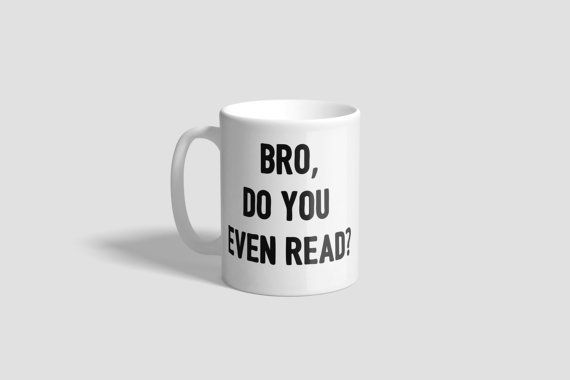 """<a href=""""https://www.etsy.com/listing/287337747/bro-do-you-even-read-mug-funny-bookish?ref=shop_home_active_5"""" target=""""_blank"""