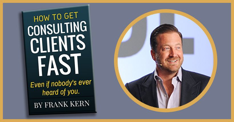 "<a rel=""nofollow"" href=""https://frankkerntrainings.com/get-the-book/"" target=""_blank"">To Get a Copy of Frank's Book, CLIC"