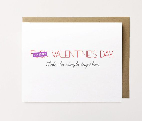 15 Cards For People Who Dont Give A Damn About Valentines Day – Single Valentines Cards