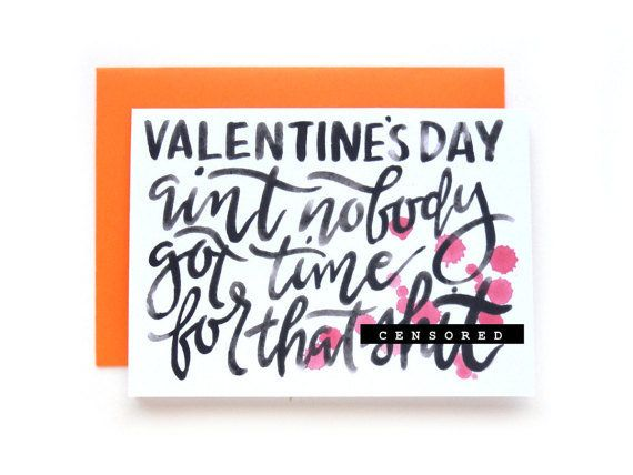 """Buy it <a href=""""https://www.etsy.com/listing/492526812/valentines-day-aint-nobody-got-time-for?ga_order=most_relevant&ga_"""