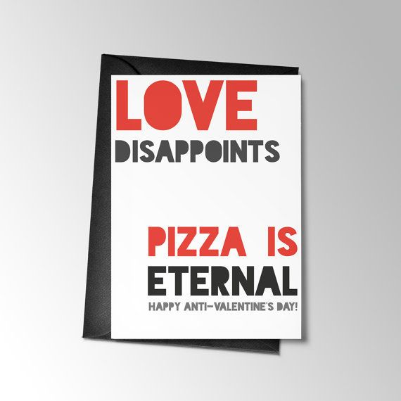 "Buy it <a href=""https://www.etsy.com/listing/266854803/anti-valentines-day-pizza-funny?ga_order=most_relevant&ga_search_t"