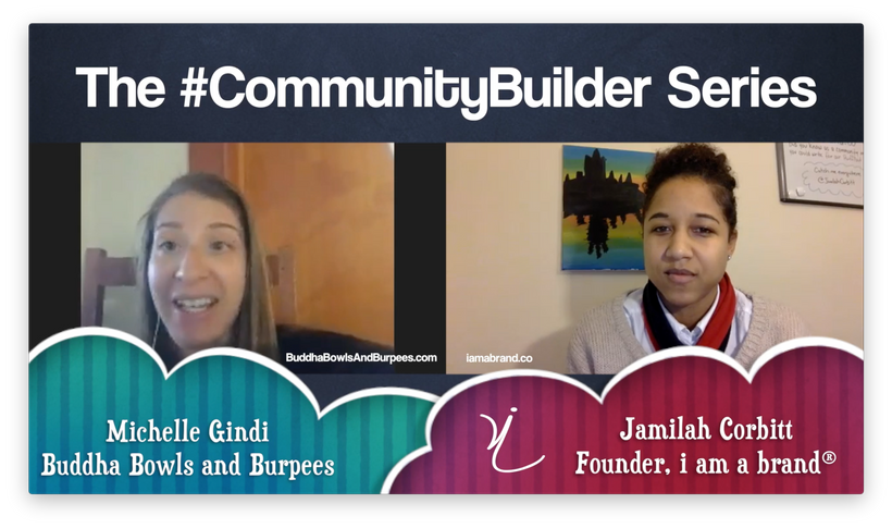 Episode 2 of The #CommunityBuilder Series featuring Michelle Gindi of Buddha Bowls and Burpees