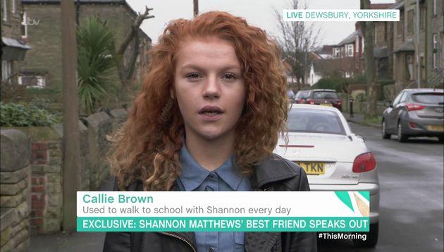 Shannon Matthews' Friend Callie Brown has spoken of her close friendship withthe then 9-year-old,...