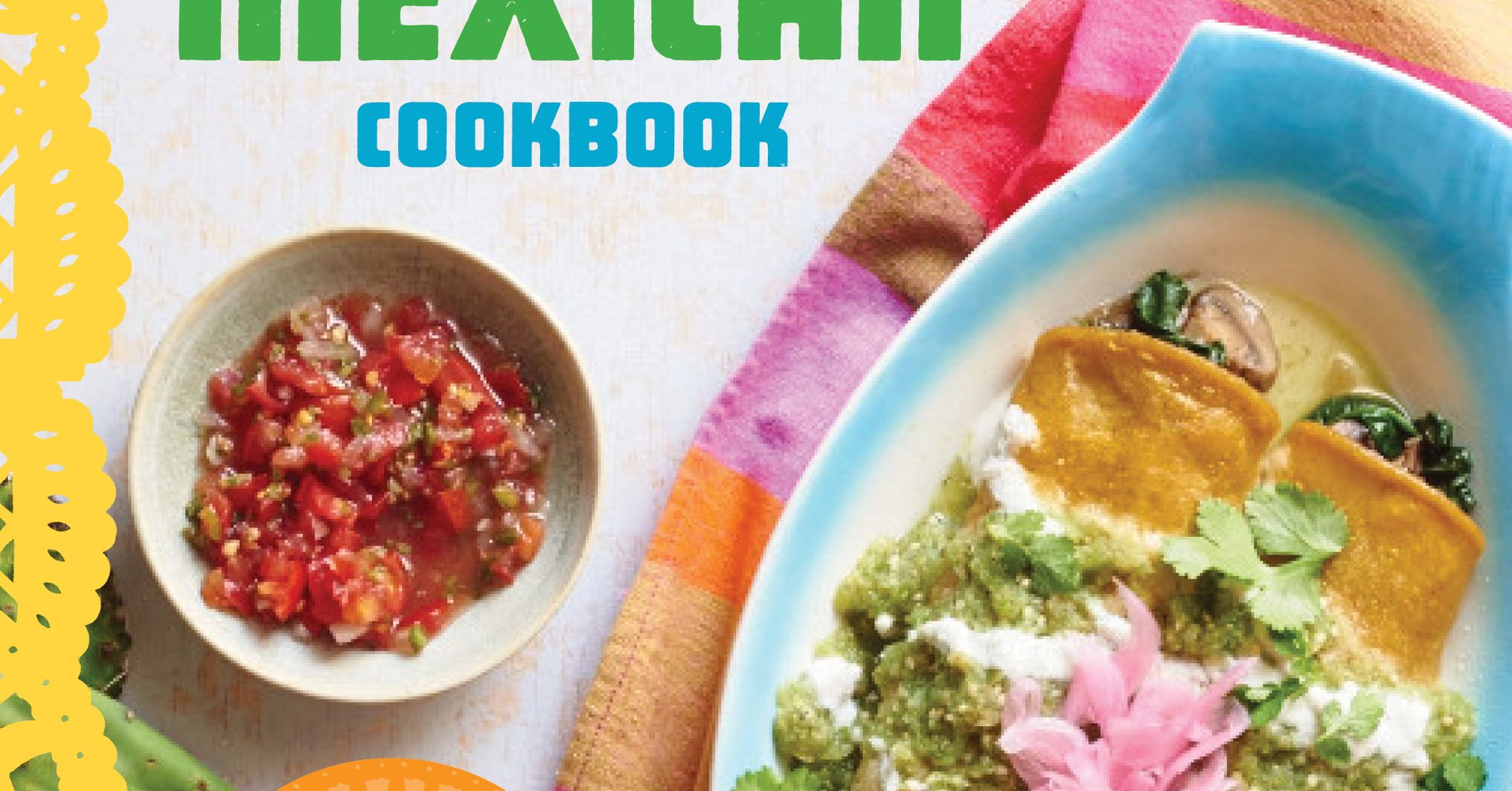 salud vegan mexican cookbook 150 mouthwatering recipes from tamales to churros