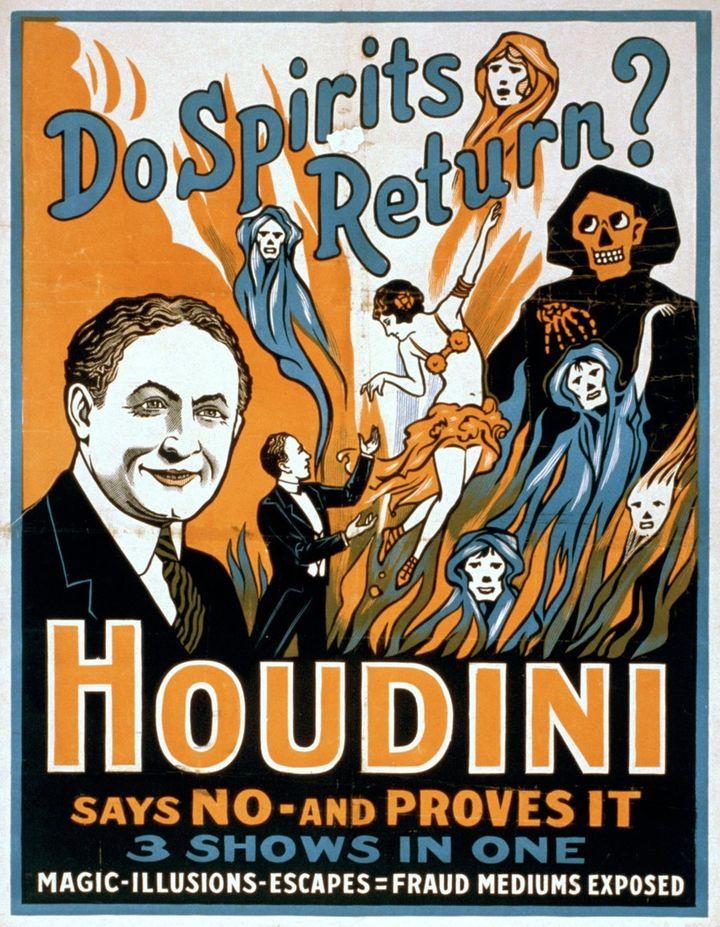 Houdini spent years debunking frauds.