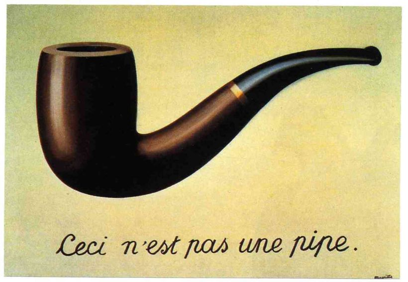 """""""This is not a pipe"""" -- Rene Magritte, <em>The Treachery of Images</em>, 1928-29)"""
