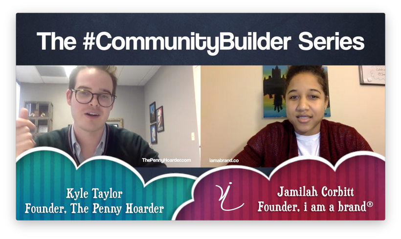 Episode 3 of The #CommunityBuilder Series featuring Kyle Taylor of The Penny Hoarder