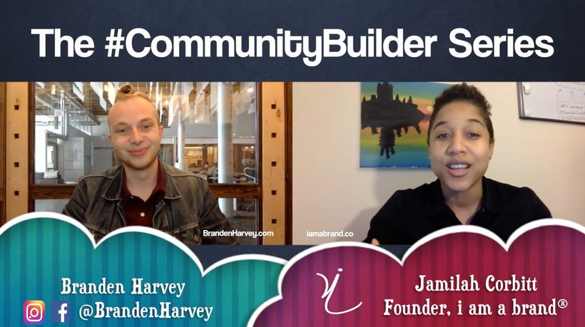 Episode 4 of The #CommunityBuilder Series featuring influencer Branden Harvey