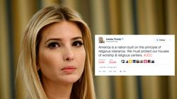 Ivanka Trump Tweeted About Religious Tolerance. It Didn't Go Down