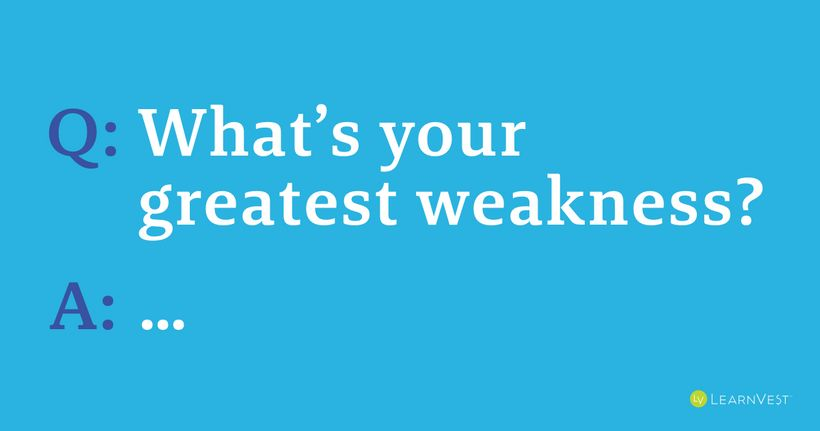What\'s Your Greatest Weakness?\