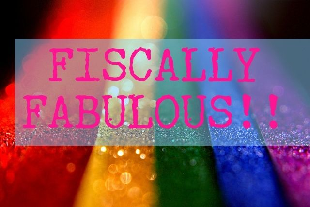 5 Steps to Live Fiscally Fabulous the Gay Way!!