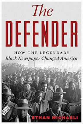 A detailed history of an influential Chicago-based newspaper that gave voice to the black community,&nbsp;<i>The Defender</i>