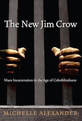 It's always a good time to read&nbsp;<i>The New Jim Crow</i>, Michelle Alexander's chilling analysis of how black men are dis