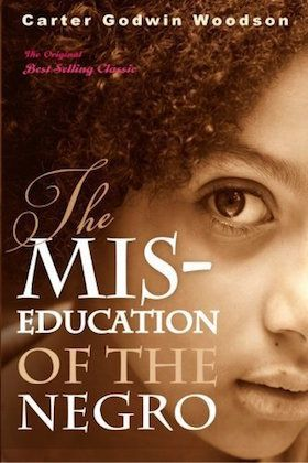 First published in 1933, <i>The Mis-education of the Negro</i> examines how the educational system itself worked against