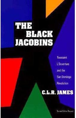 A now-classic history of the&nbsp;Haitian Revolution of 1794-1803,&nbsp;<i>The Black Jacobins</i> tracks and analyzes the mas