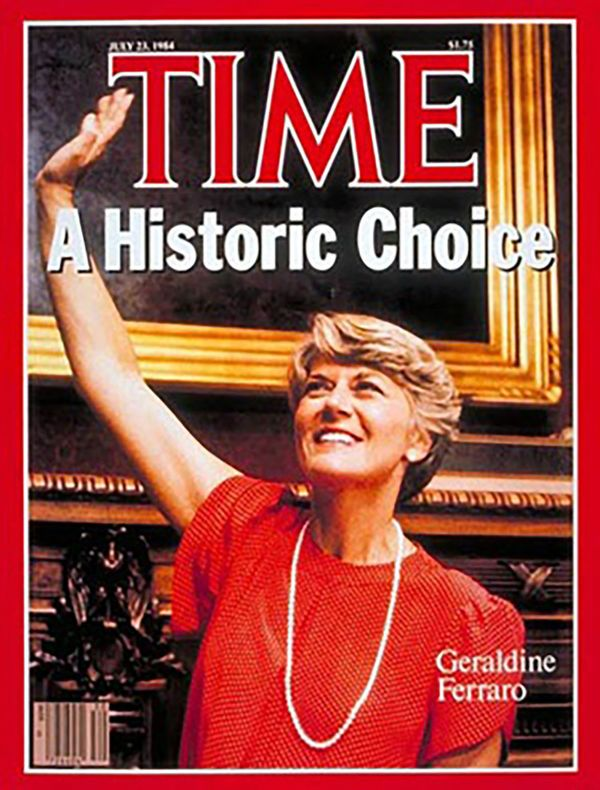 Time Magazine commemorated Geraldine Ferraro's historic moment as the first woman vice presidential candidate for a majo