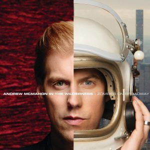 Andrew McMahon In The Wilderness / <em>Zombies On Broadway</em>