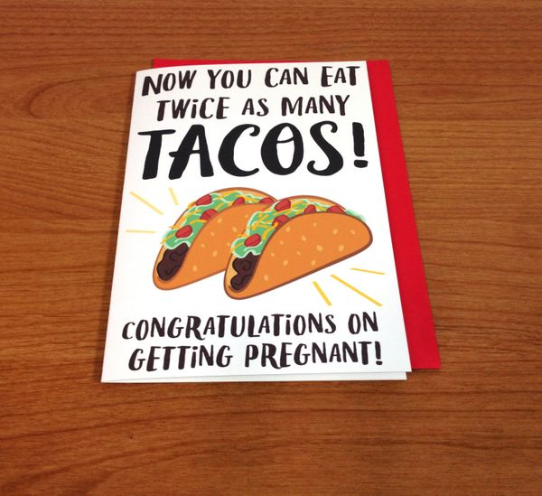 """$4, <a href=""""https://www.etsy.com/listing/294352291/congrats-on-getting-pregnant-with-tacos"""" target=""""_blank"""">StudioFirebaugh<"""