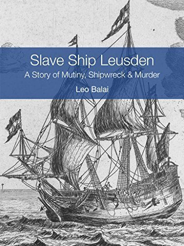 """""""Slave Ship Leusden"""", the book, is an adaptation of Dr. Leo Balai's scientific research into the history of the Leusden, one"""