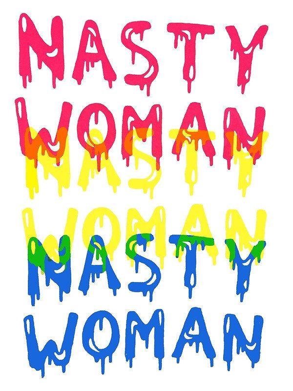 "Buy it <a href=""https://www.redbubble.com/people/ebozone/works/24312807-nasty-woman?grid_pos=33&p=art-print"" target=""_bla"