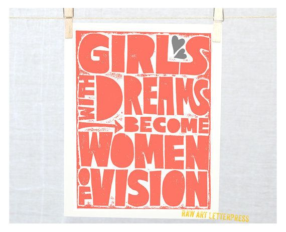 """$22, <a href=""""https://www.etsy.com/listing/66373031/girl-power-quote-girls-with-dreams-women?ref=market"""" target=""""_blank"""">RawA"""