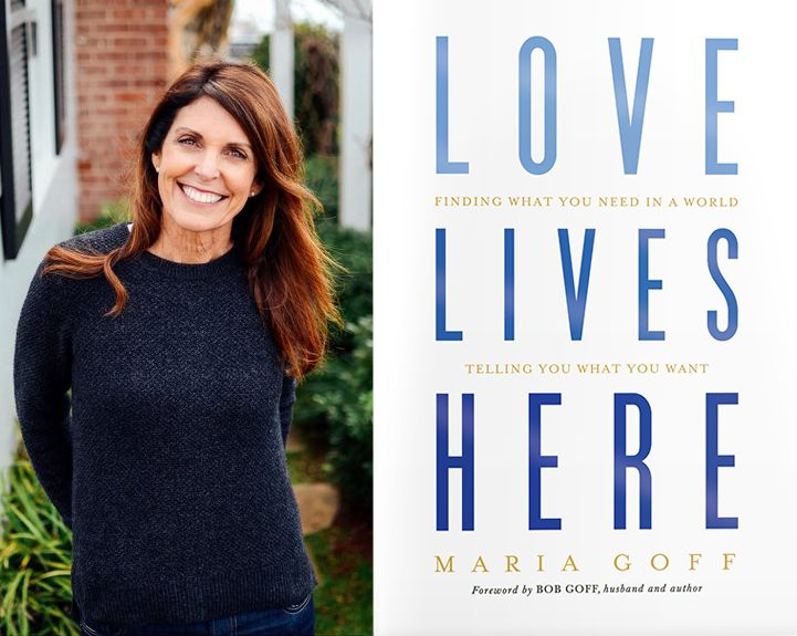 "Maria Goff, Author of ""Love Lives Here"""